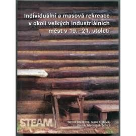 Individuální a masová rekreace v okolí velkých industriálních měst v 19.-21. století