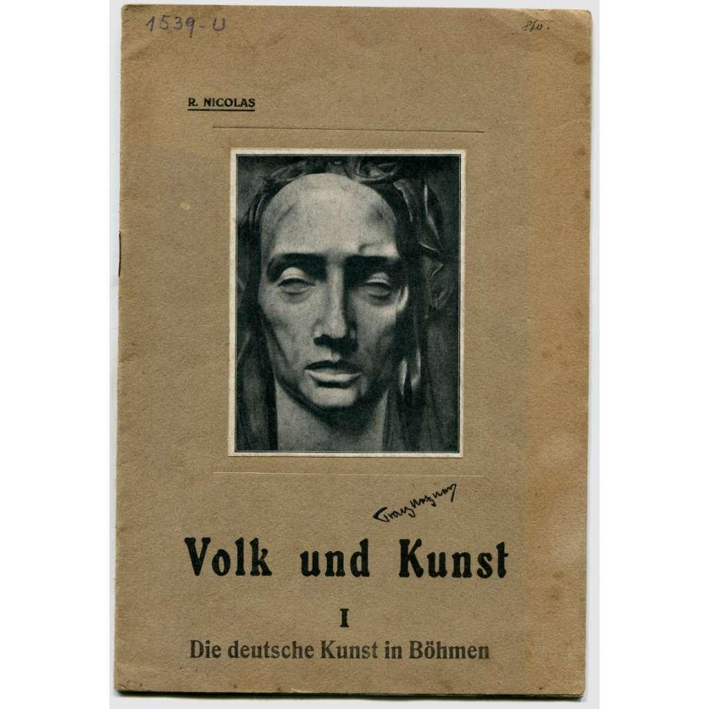 Volk und Kunst I : Die deutsche Kunst in Böhmen