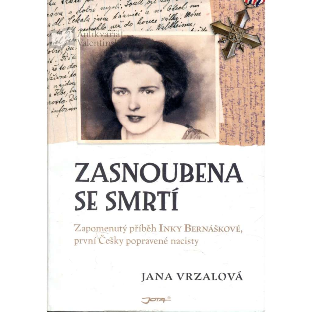 Zasnoubena se smrtí - Zasnoubena se smrtí : na motivy příběhu Ireny Bernáškové, první české ženy popravené nacisty a jejího otce, významného českého grafika Vojtěcha Preissiga