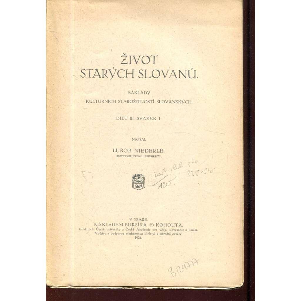 Život starých Slovanů. Slovanské starožitnosti, díl III., svazek 1 (není kompletní)