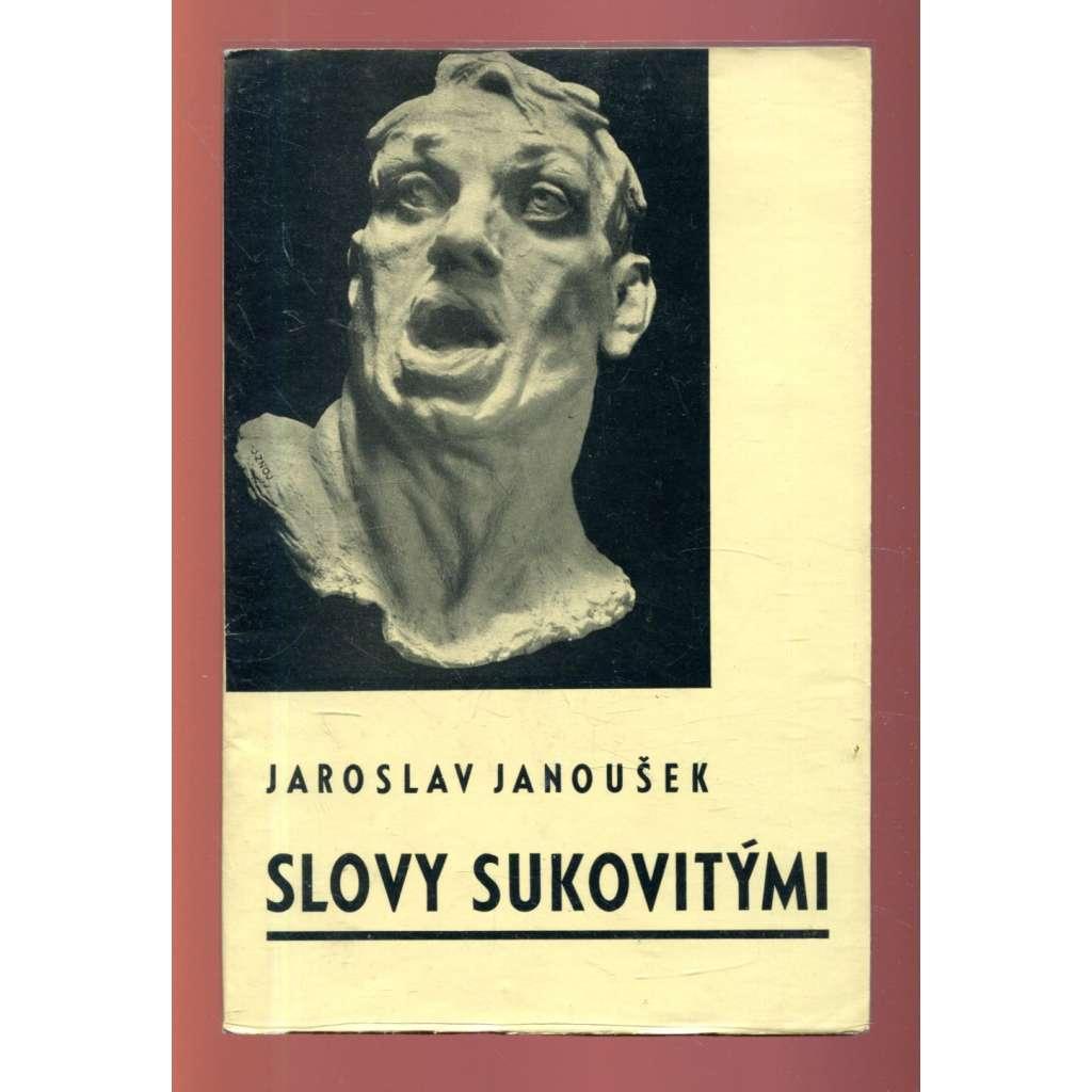 Slovy sukovitými (podpis Jaroslav Janoušek)