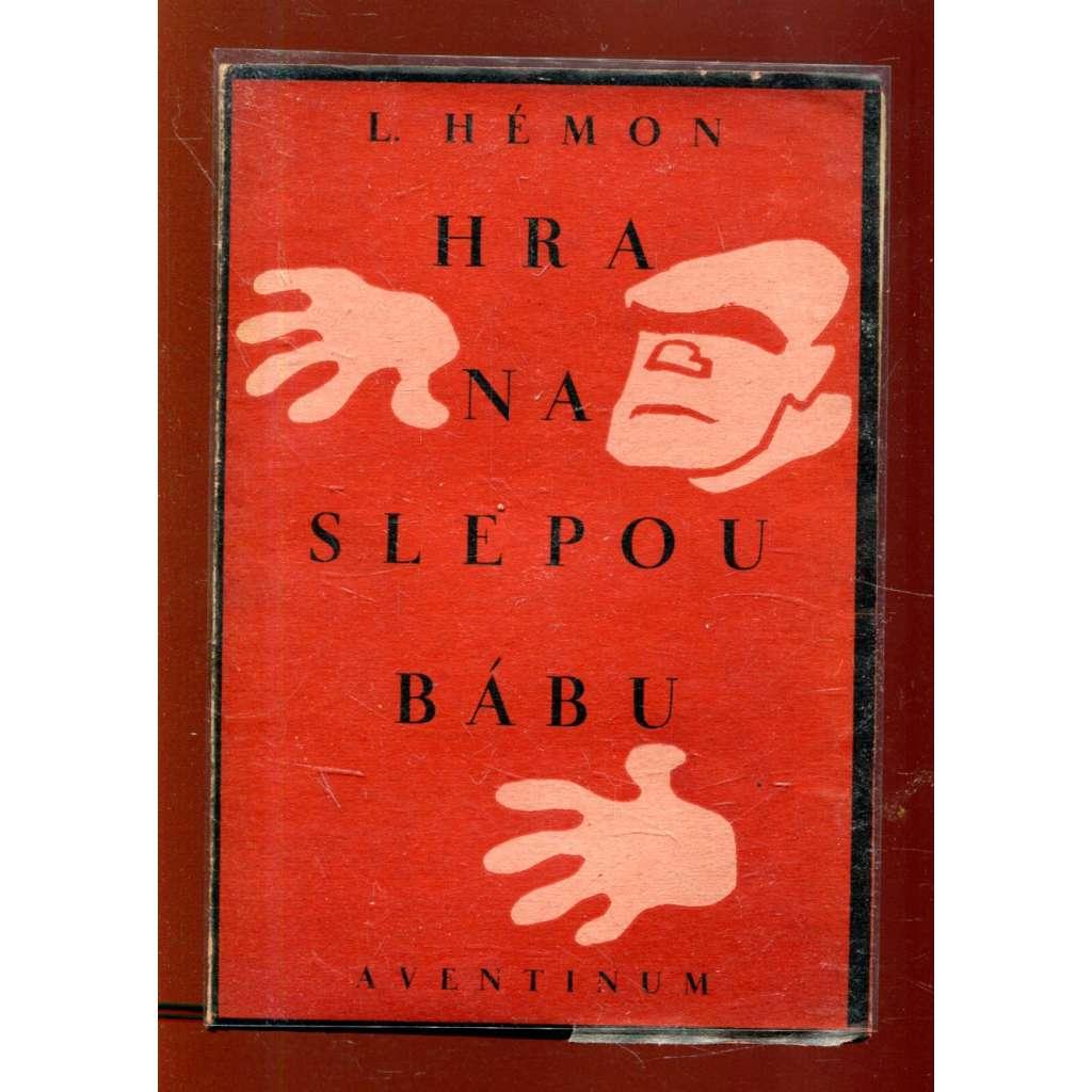 Hra na slepou bábu (obálka Josef Čapek)