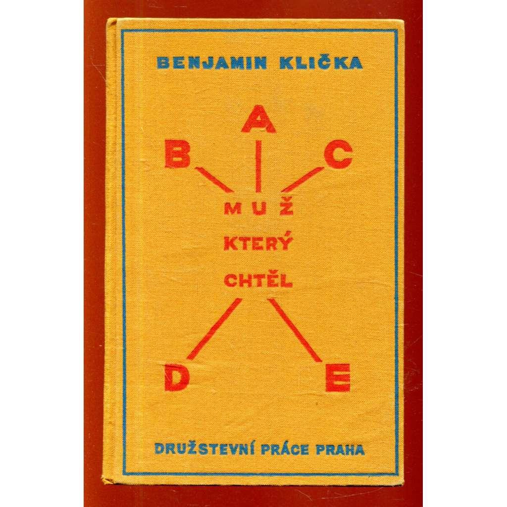Muž, který chtěl ABCDE (obálka vevázána Josef Čapek) + vazba