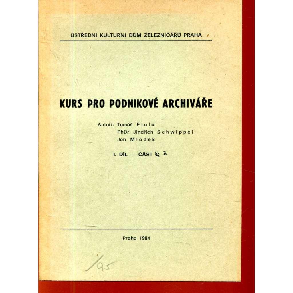 Kurs pro podnikové archiváře, I. díl, část B