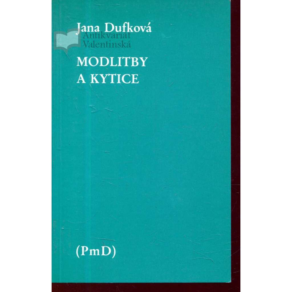 Modlitby a kytice (PmD, exil)