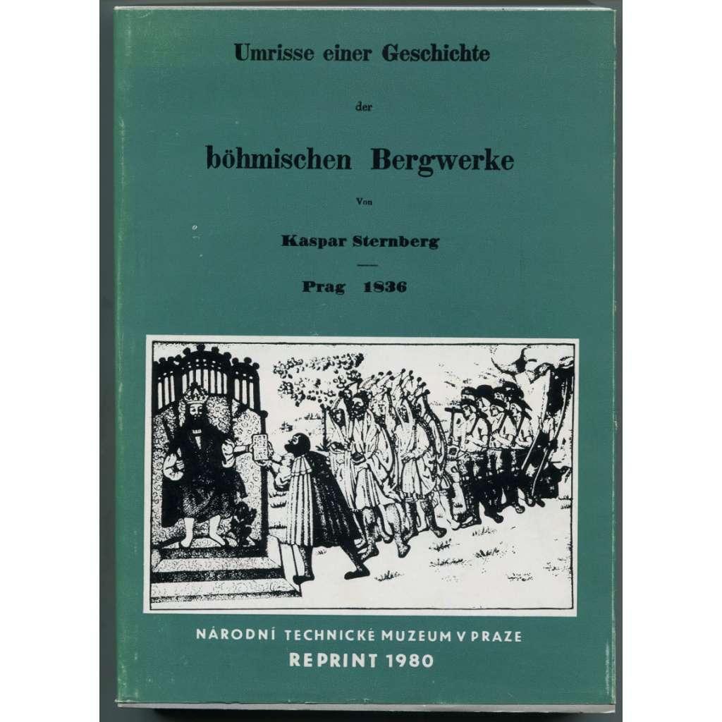Umrisse einer Geschichte der böhmischen Bergwerke 2 [= Bibliografie a prameny Narodnho technickeho muzea v Praze 18] (hornictví, dolování)
