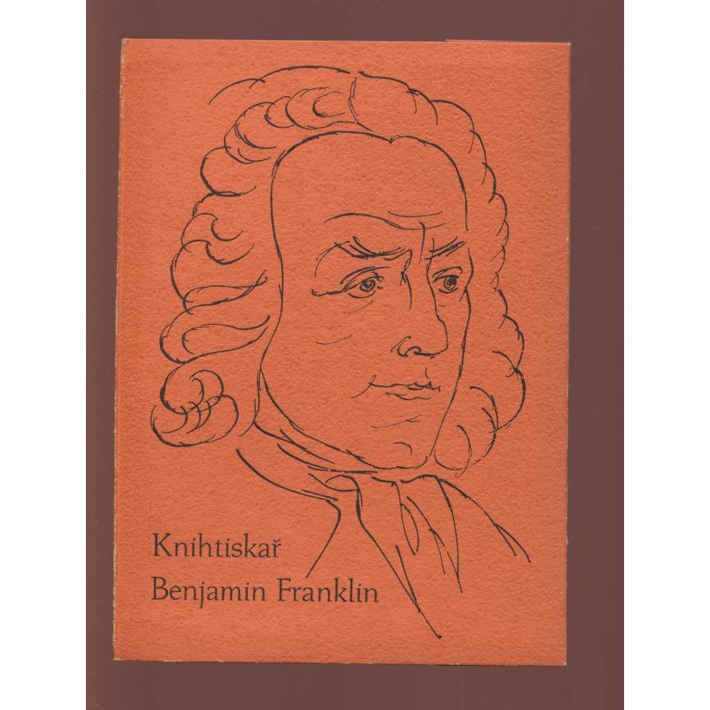 Banjamin Franklin, knihtiskař osmnáctého století (kresby Karel Svolinský)