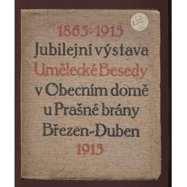1863-1913 Jubilejní výstava Umělecké Besedy v Obecním domě u Prašné brány březen-duben 1913