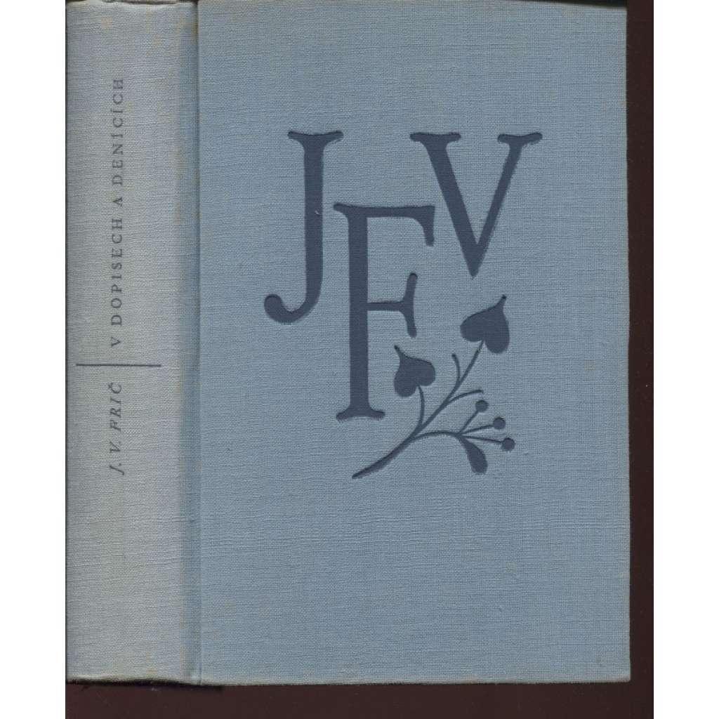 J. V. Frič: V dopisech a denících