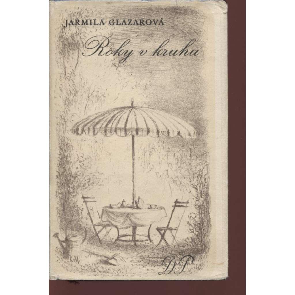 Roky v kruhu (podpis Jarmila Glazarová)