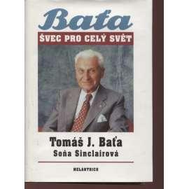 Tomáš J. Baťa - švec pro celý svět