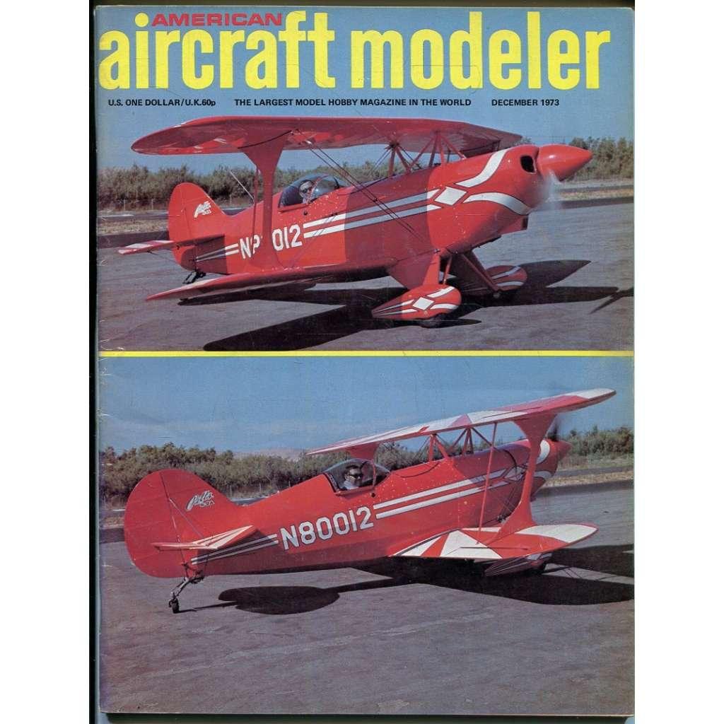 American Aircraft Modeler 12/1973, Vol. 77, No. 6 (letadla, modelářství)