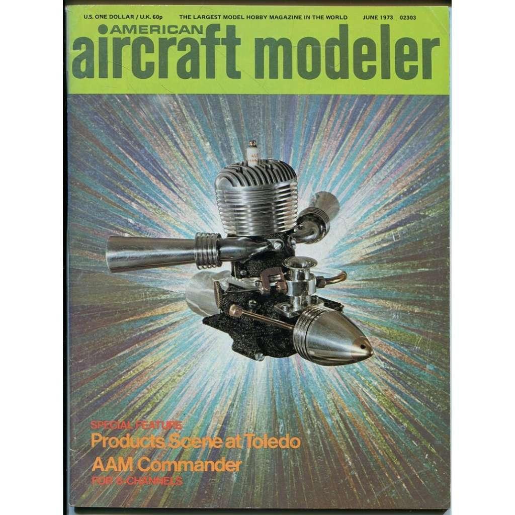 American Aircraft Modeler 6/1973, Vol. 76, No. 6 (letadla, modelářství)