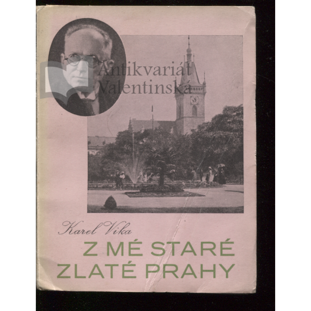 Z mé staré zlaté Prahy (podpis Karel Vika)