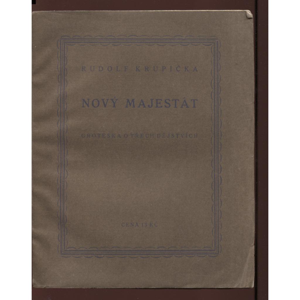Nový majestát (podpis Rudolf Krupička)
