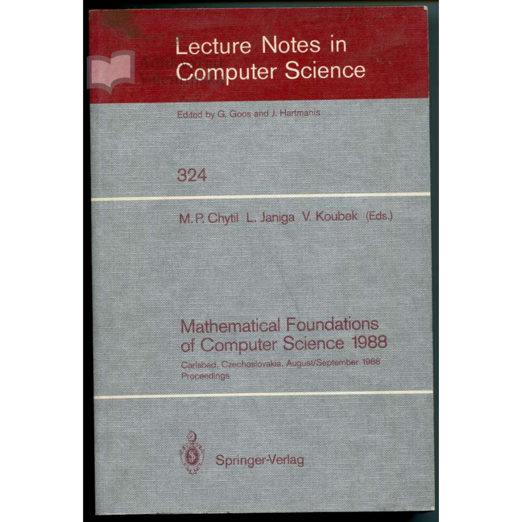 Mathematical Foundations of Computer Science 1988 (MFCS '88): Proceedings of the 13th Symposium Carlsbad, Czechoslovakia, August 29 - September 2, 1988