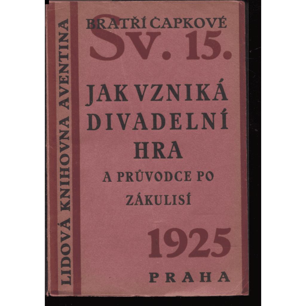 Jak vzniká divadelní hra a průvodce po zákulisí (ed. Lidová knihovna Aventina)