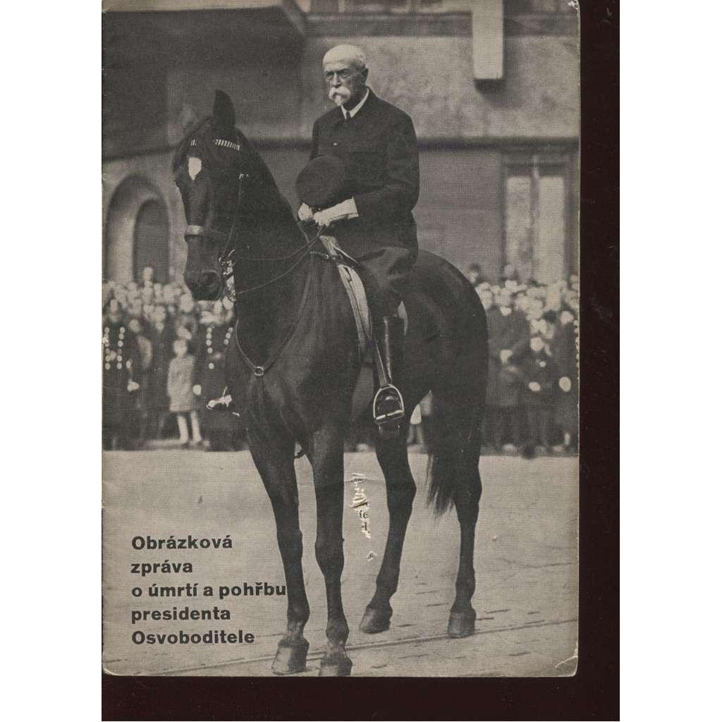 Obrázková zpráva o úmrtí a pohřbu presidenta Osvoboditele (T. G. Masaryk)