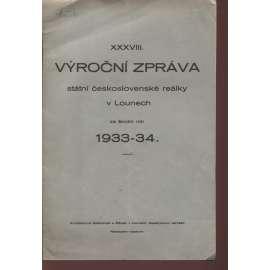 XXXVIII. výroční zpráva státní Československé reálky v Lounech za školní rok 1933-1934