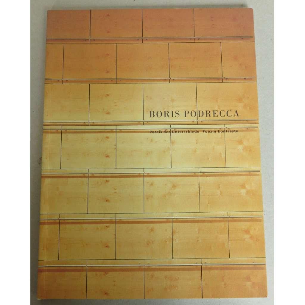 Boris Podrecca. Poetik der Unterschiede / Poezie kontrastu [Prager Burg / Pražský hrad, 1998]