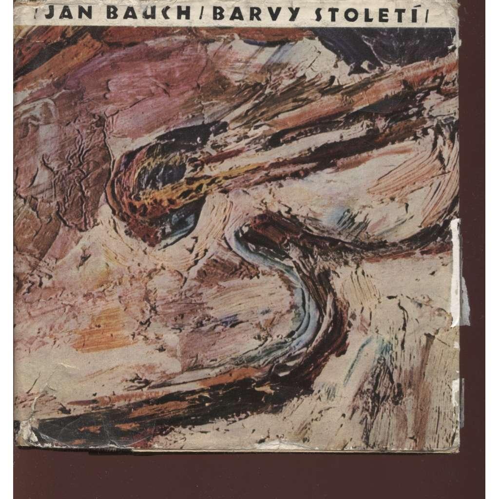Jan Bauch: Barvy století (podpis Jan Bauch)