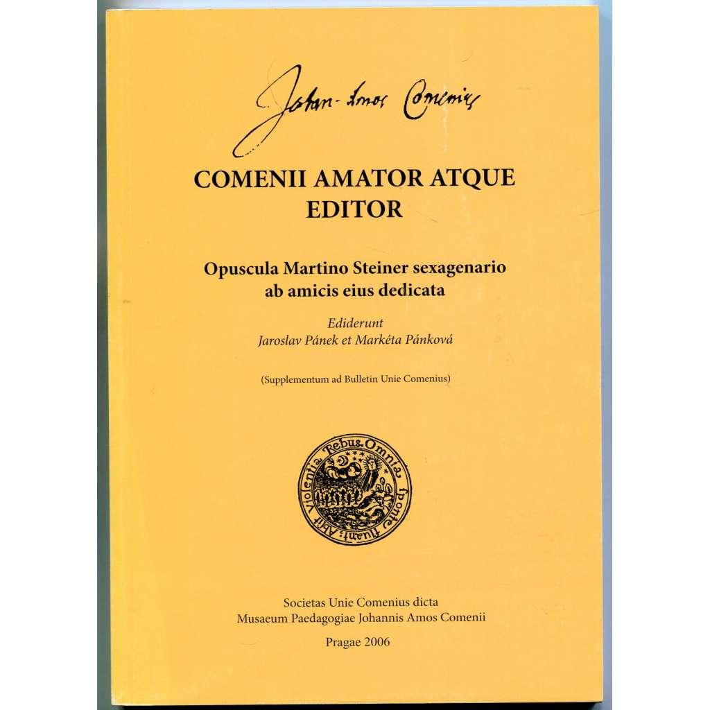 Comenii amator atque editor. Opuscula Martino Steiner sexagenario ab amicis eius dedicata (Supplementum ad Bulletin Unie Comenius)