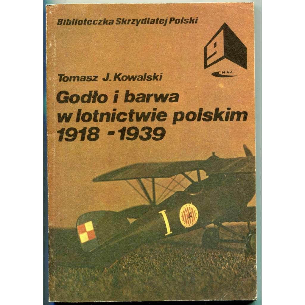Godło i barwa w lotnictwie polskim 1918-1939 [= Biblioteczka Skrzydlatej Polski; 9]
