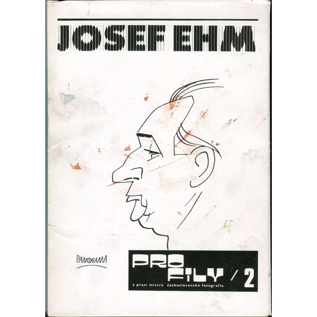 Josef Ehm [= Profily z prací mistrů československé fotografie; 2]