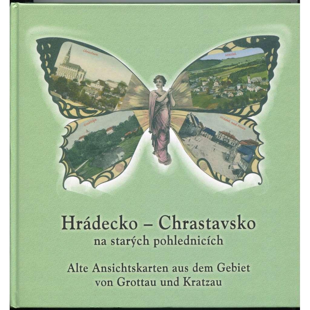 Hrádecko - Chrastavsko na starých pohlednicích = Alte Ansichtskarten aus dem Gebiet von Grottau und Kratzau