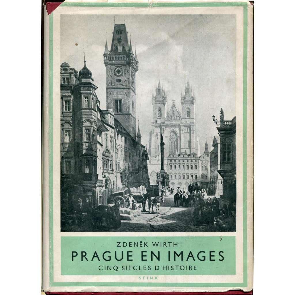 Prague en images. Cinq siècles d'histoire [= Feuille d'or; 2]