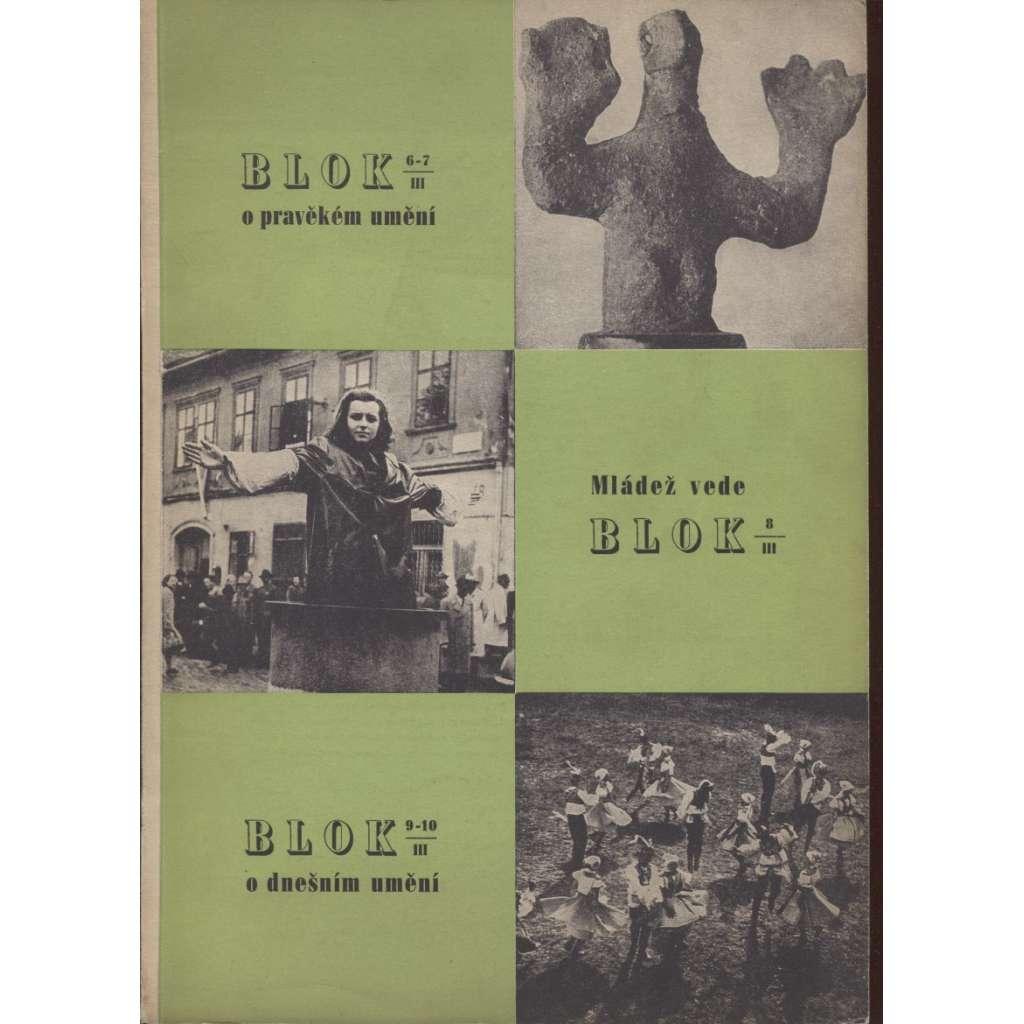 Blok - časopis pro umění, roč. III., číslo 6-10/1949. O pravěkém umění. Mládež vede. O dnešním umění