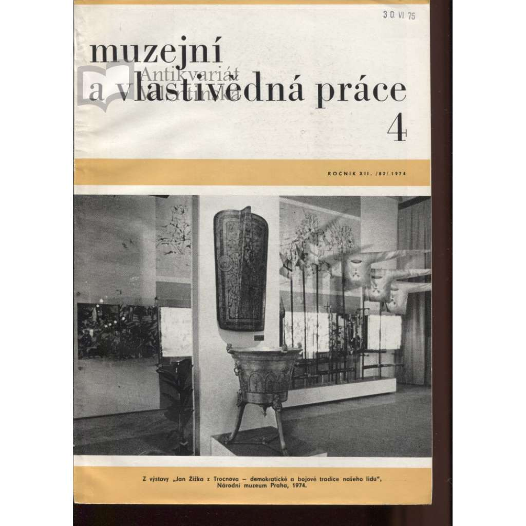 Muzejní a vlastivědná práce, roč. XII., č.4/1974