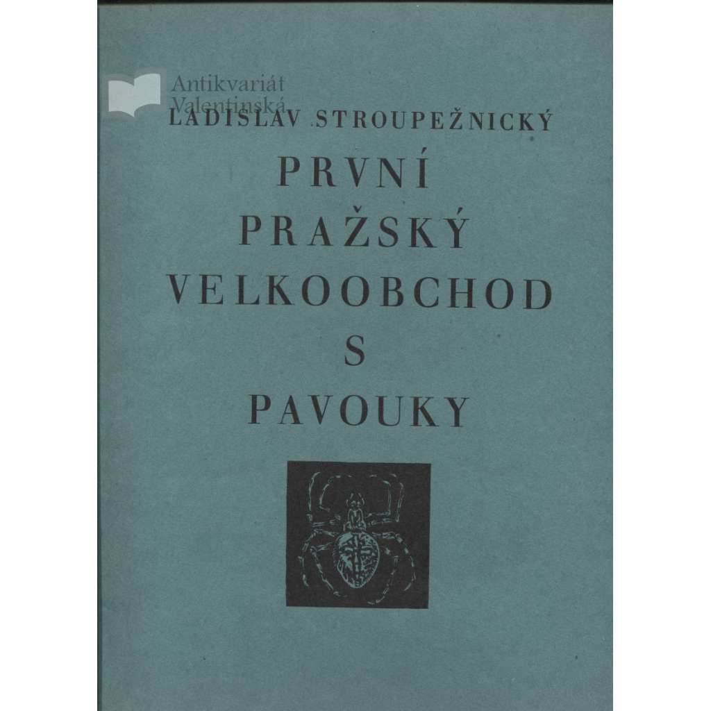 První pražský velkoobchod s pavouky (dřevoryty a podpis Jaroslav Vodrážka)