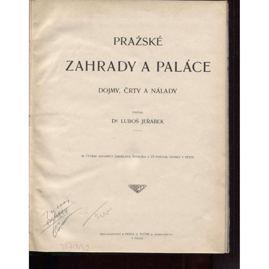 Pražské zahrady a paláce: dojmy, črty a nálady