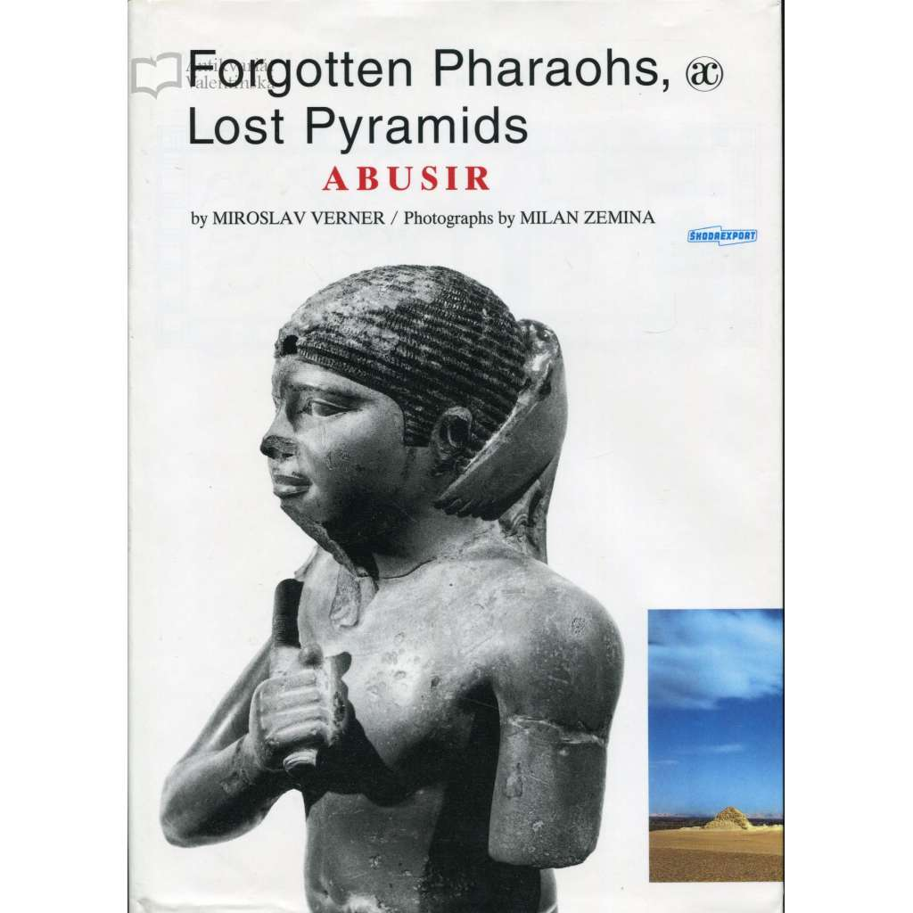 Forgotten Pharaohs, Lost Pyramids. Abusir