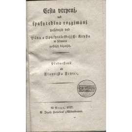 Cesta utrpení, neb spasitedlná rozjímání posledních dob pána a spasitele Ježíše Krista v sedmero postních kázáních (1827)