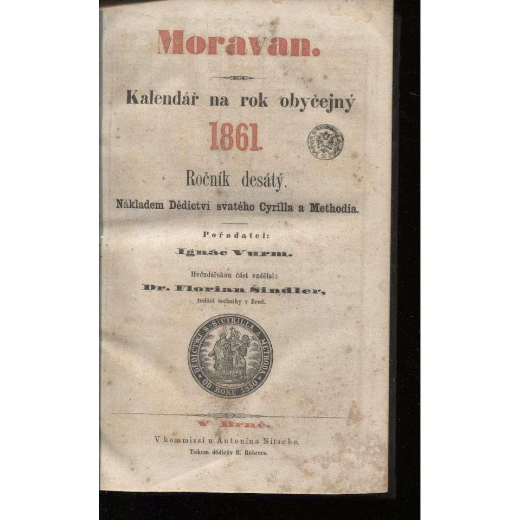Moravan. Kalendář na rok obyčejný 1861 / 1862. Kalendář na rok Cyrillomethodějský 1863. Kalendář na rok přestupný 1864. Kalendář na rok obyčejný 1865 (5 v 1)