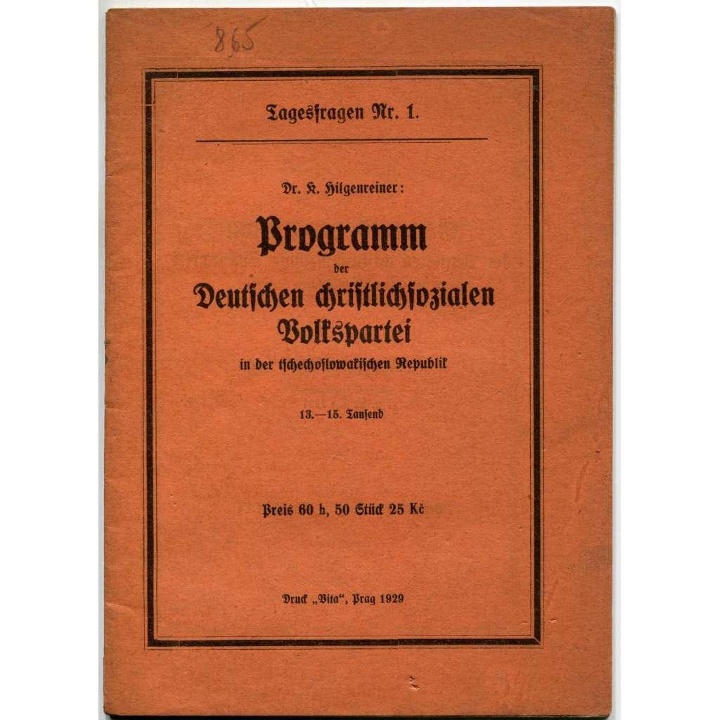 Programm der Deutschen christlichsozialen Volkspartei in der tschechoslowakischen Republik [= Tagesfragen; 1] [Sudety]