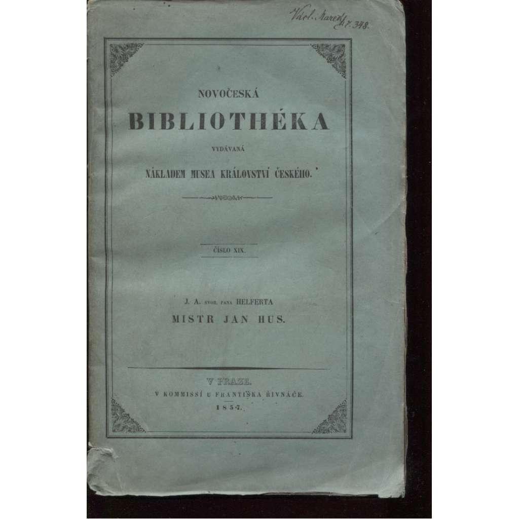 Novočeská bibliothéka, č. XIX. Mistr Jan Hus aneb Počátkové církevního rozdvojení v Čechách