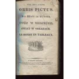 Orbis Pictus / Die Welt in Bildern / Swět w obrazých / Świat w obrazach / Le Monde en Tableaux (1833) - Svět v obrazech