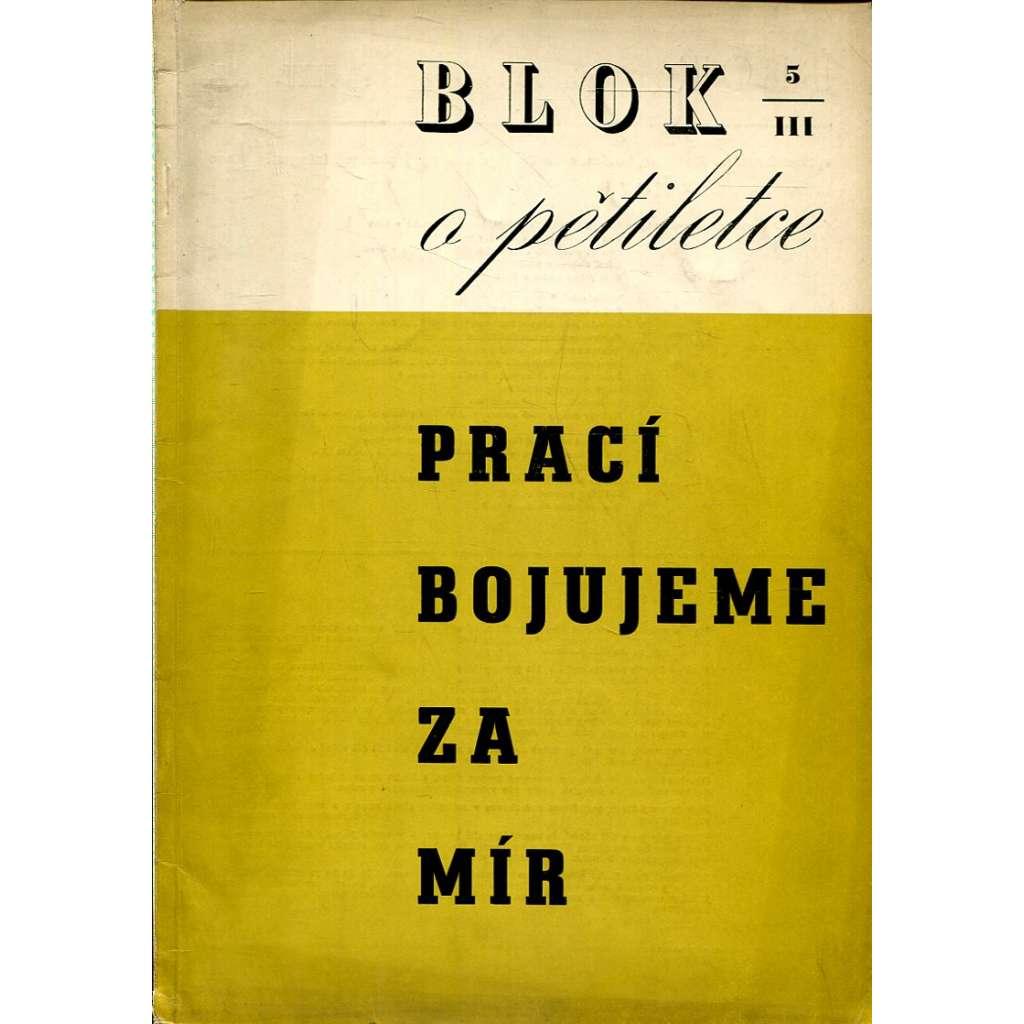 Blok – časopis pro umění, roč. III, číslo 5/1949. O pětiletce