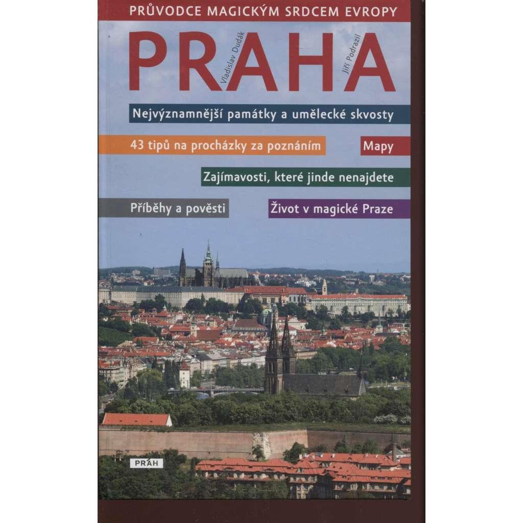 Praha. Průvodce magickým srdcem Evropy