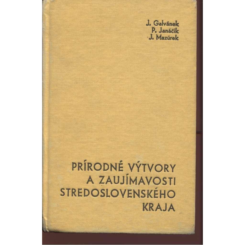 Prírodné výtvory a zaujímavosti stredoslovenského kraja (text slovensky)