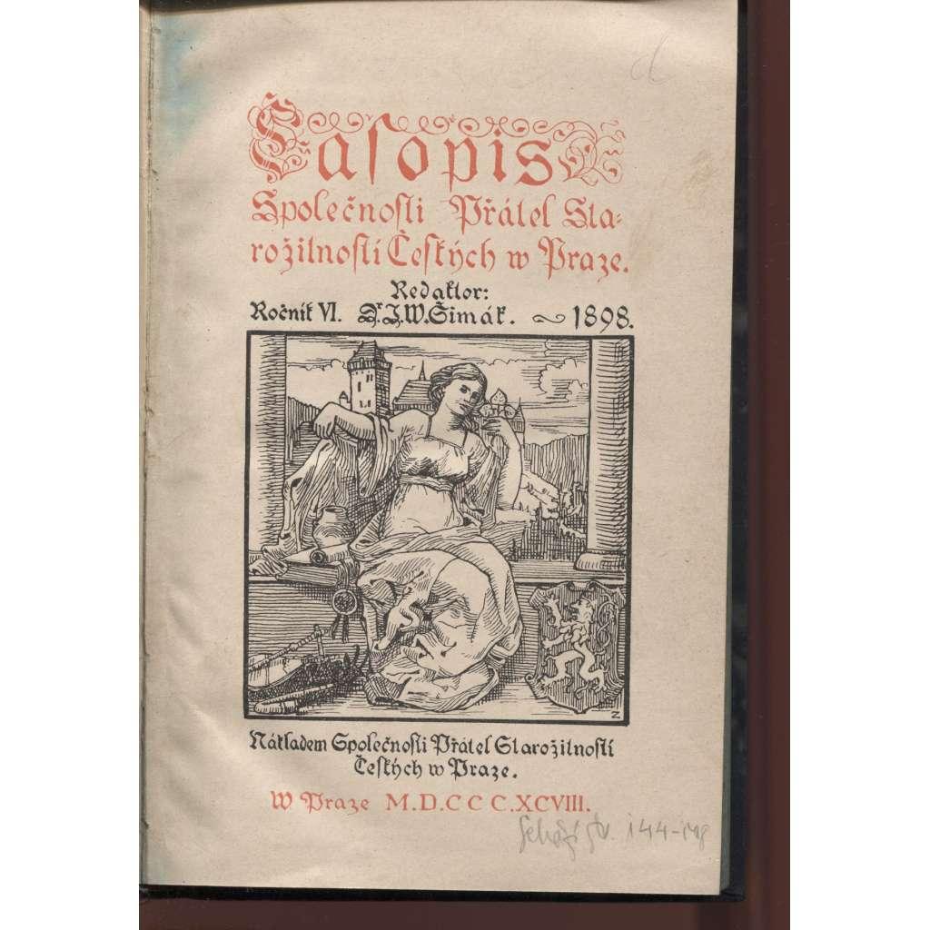Časopis Společnosti přátel starožitností českých v Praze, ročník VI. (1898) - kniha nekompletní