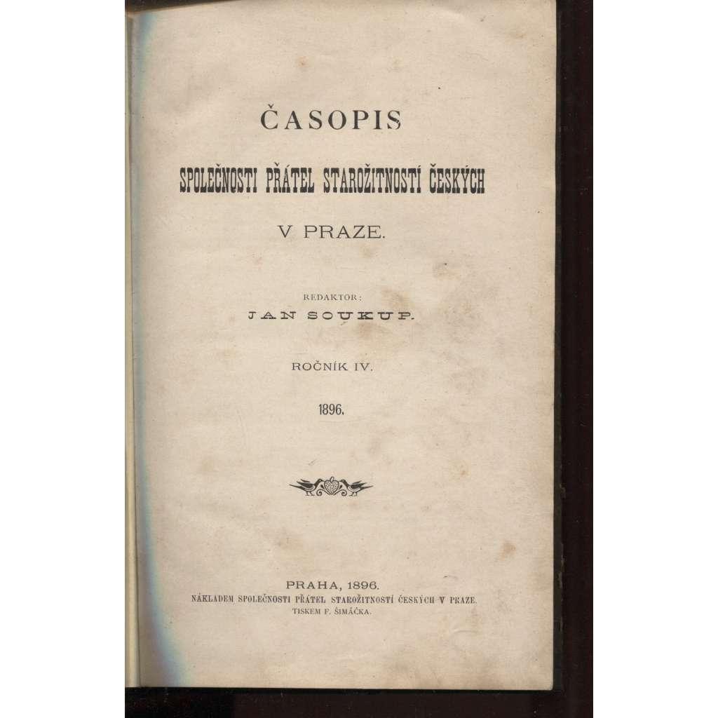 Časopis Společnosti přátel starožitností českých v Praze, ročník IV. (1896)