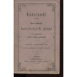 Kancionál. Sbírka nábožných katolických písní k rozmnožení veřejné i domácí pobožnosti (1870)