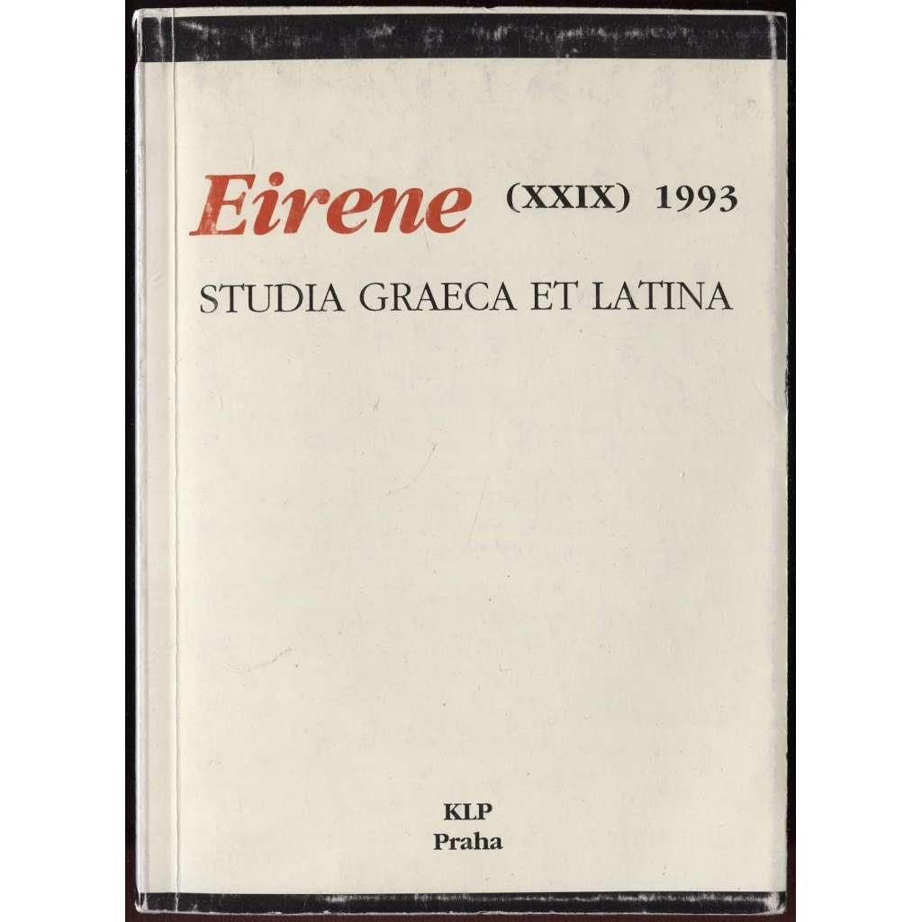 Eirene. Studia Graeca et Latina. Sv. 29, 1993