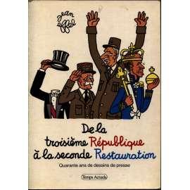 De la troisième République à la seconde Restauration. Quarante ans de dessins de presse