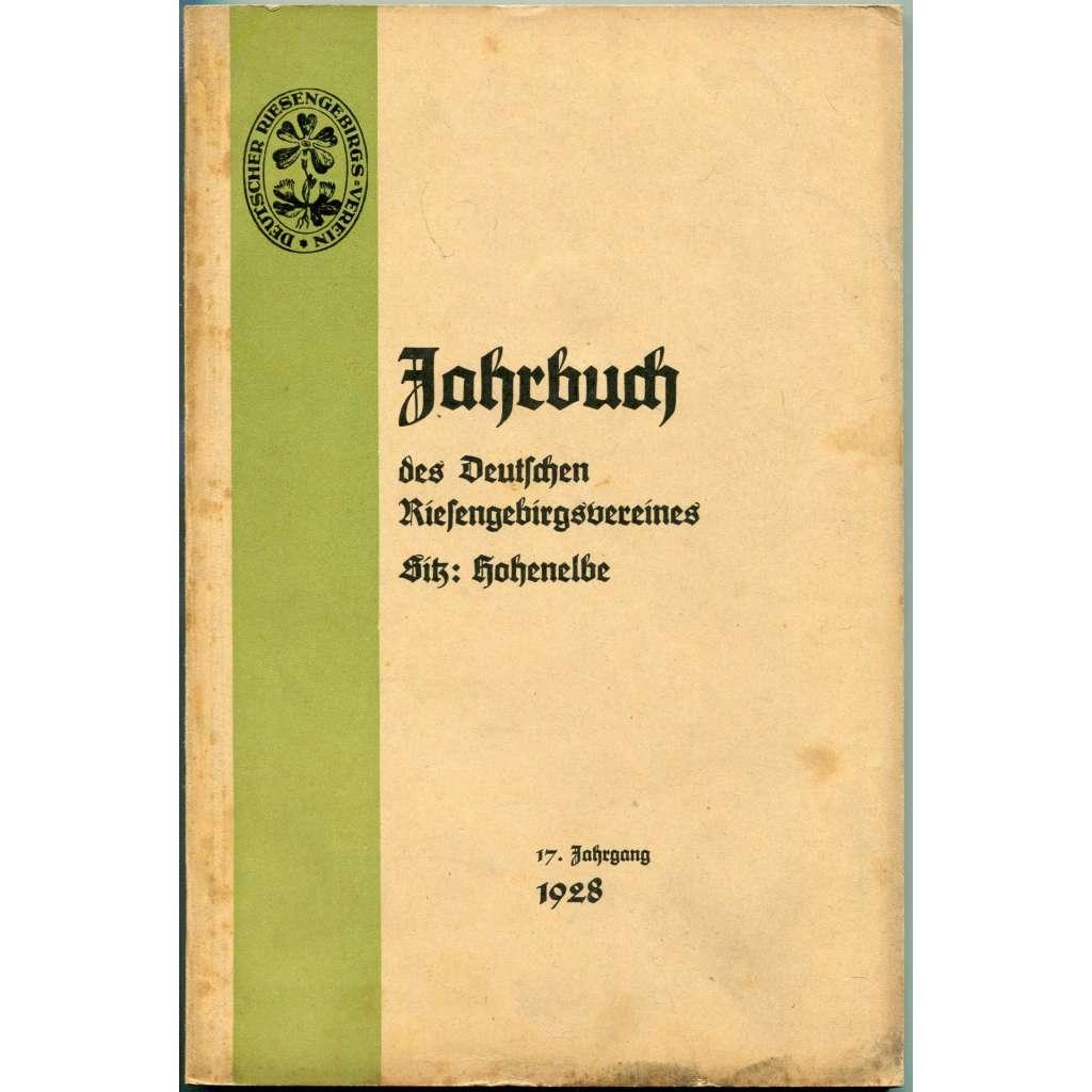 Jahrbuch des Deutschen Riesengebirgs-Vereines (Sitz Hohenelbe) 1928. 17. Jahrgang [Krkonoše; Sudety; Trutnov; Vrchlabí]