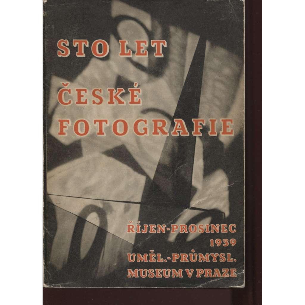 Sto let české fotografie 1839-1939 (chybí 2 přílohy) - katalog